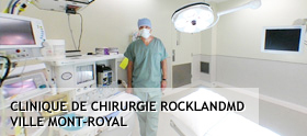 Clinique de chirurgie RocklandMD Ville Mont-Royal